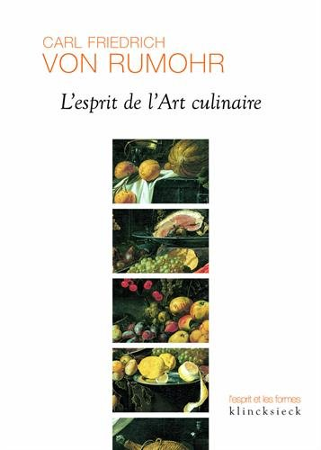 L'esprit de l'art culinaire par Carl-Friedrich von Rumohr