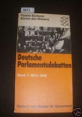 Deutsche Parlamentsdebatten. Band 1: 1871-1918.