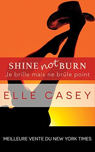 Je brille mais ne brûle point: Shine Not Burn (édition française) (Famille MacKenzie t. 1)