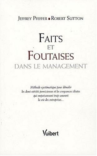 Faits et Foutaises dans le management par Jeffrey Pfeffer, Robert Sutton