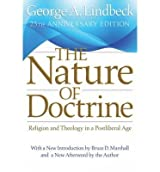 [ The Nature of Doctrine: Religion and Theology in a Postliberal Age (Anniversary) Lindbeck, George A. ( Author ) ] { Paperback } 2009