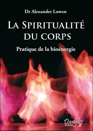 Spiritualité du corps - Pratique de la bioénergie