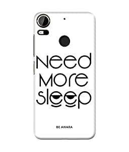 Be Awara Need More Sleep Printed Back Case Cover for HTC Desire 10 Pro