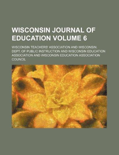 Wisconsin journal of education Volume 6