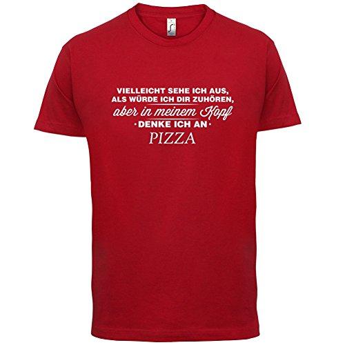 Vielleicht sehe ich aus als würde ich dir zuhören aber in meinem Kopf denke ich an Pizza - Herren T-Shirt - 13 Farben Rot