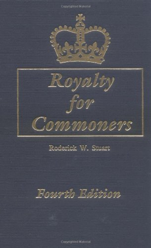 Royalty for Commoners. the Complete Known Lineage of John of Gaunt, Son of Edward III, King of England, and Queen Philippa. Fourth Edition by Roderick W. Stuart (28-Jan-2010) Paperback