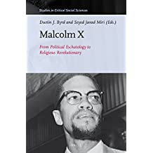 Malcolm X: From Political Eschatology to Religious Revolutionary