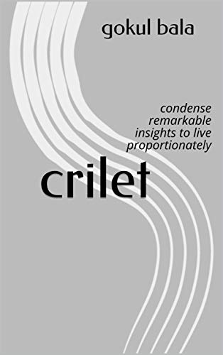 crilet: condense remarkable insights to live proportionately ...