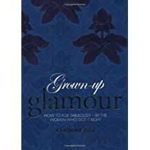 Grown-up Glamour by Caroline Cox (2010-10-01)