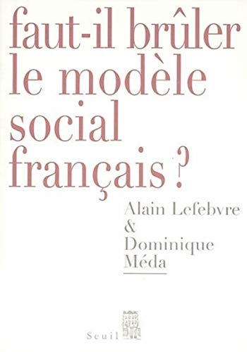 Faut-il brûler le modèle social français?