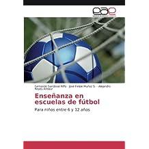 Enseñanza en escuelas de fútbol: Para niños entre 6 y 12 años