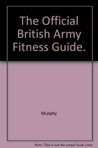 The Official British Army Fitness Guide.