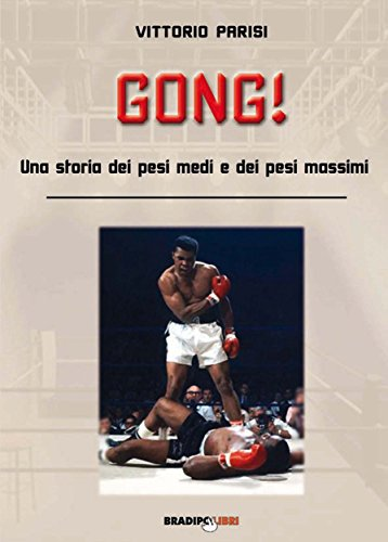 Gong! Una storia dei pesi medi e dei pesi massimi