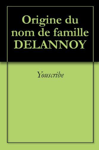 Origine du nom de famille DELANNOY (Oeuvres courtes) par Youscribe