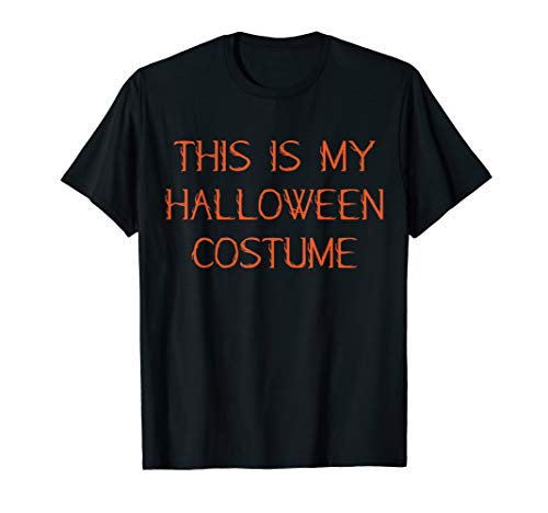 Frauen Kostüm Quick - This Is My Halloween Kostüm Quick Easy Kostüm T-Shirt