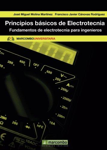 Principios Básicos de Electrotecnia (MARCOMBO UNIVERSITARIA) por Jose Miguel Molina Martinez