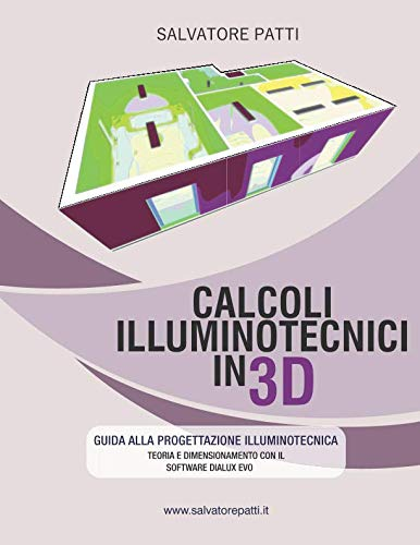 Calcoli illuminotecnici in 3D: Manuale illuminotecnico