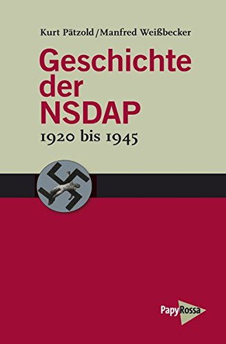 Geschichte der NSDAP - 1920 bis 1945