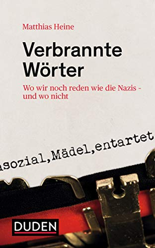 Verbrannte Wörter: Wo wir noch reden wie die Nazis - und wo nicht