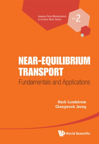 Near-Equilibrium Transport:Fundamentals and Applications: Volume 2 (Lessons from Nanoscience: A Lecture Notes Series)