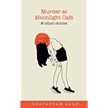 Murder at Moonlight Cafe and other stories