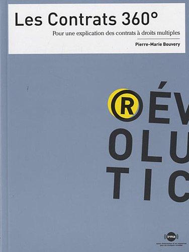 Les contrats 360° : Pour une explication des contrats à droits multiples par Pierre-Marie Bouvery
