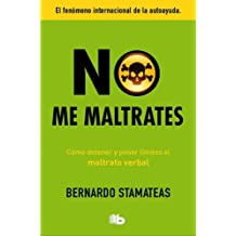 No me maltrates (Spanish Edition) by Bernardo Stamateas (2014-07-30)
