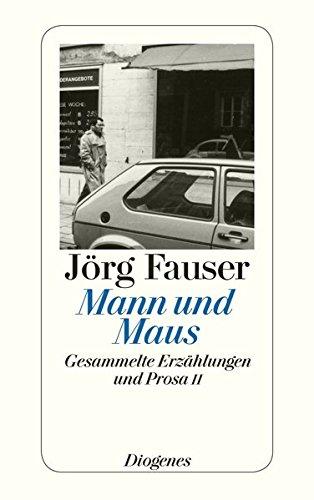 Mann und Maus: Gesammelte Erzählungen und Prosa II (detebe) (Männer Von Mäusen)