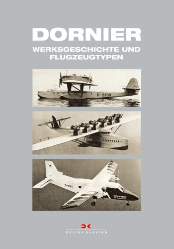 Dornier: Werksgeschichte und Flugzeugtypen