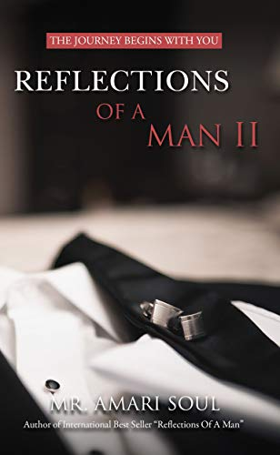 Reflections Of A Man II: The Journey Begins With You (English Edition)