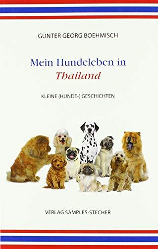 Mein Hundeleben in Thailand: Kleine (Hunde-) Geschichten