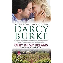 [(Only in My Dreams : Ribbon Ridge Book One)] [By (author) Darcy Burke] published on (March, 2015)