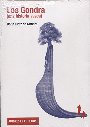 Los Gondra. Una historia vasca (Autores en el Centro)