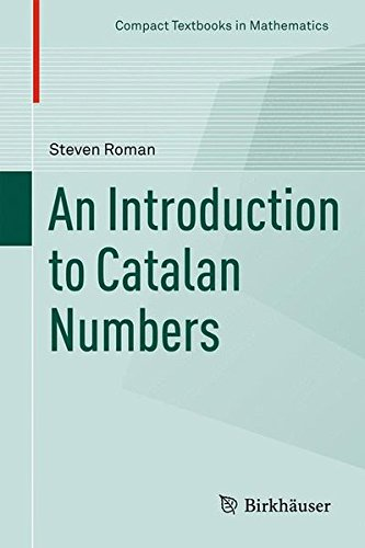 An Introduction to Catalan Numbers (Compact Textbooks in Mathematics) par Steven Roman