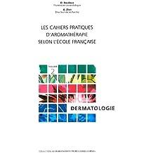 Cahiers aromatherapie - dermatologie (L'aromathérapie professionnellement)