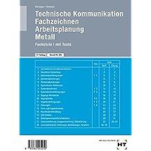 Technische Kommunikation, Fachzeichnen, Arbeitsplanung Metall, Fachstufe