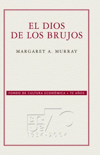 El dios de los brujos (70 Aniversario Fce) por Margaret A. Murray
