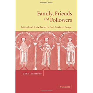 Family, Friends and Followers: Political and Social Bonds in Early Medieval Europe (Cambridge Medieval Textbooks)