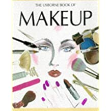 The Usborne Book of Makeup (Usborne Fashion Guides) by Felicity Everett (1998-03-01)