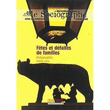 Le Sociographe N 65. Fetes et Defaites de Familles