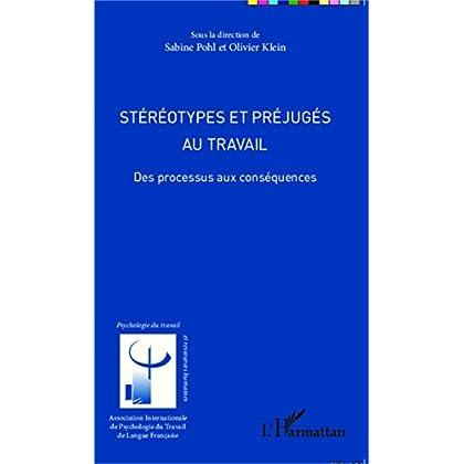 Stéréotypes et préjugés au travail: Des processus aux conséquences (Psychologie du travail)