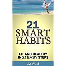 21 Smart Habits: Fit and Healthy in 21 Easy Steps (English Edition)