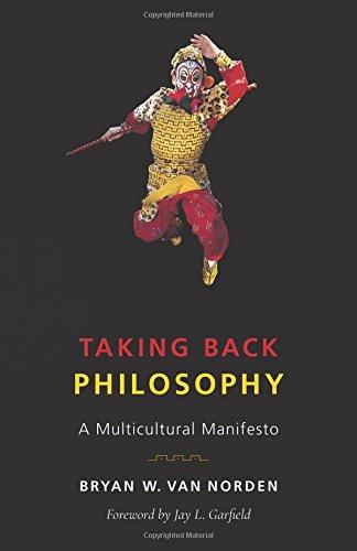 Taking Back Philosophy: A Multicultural Manifesto por Bryan W. Van Norden
