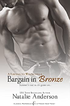 Bargain in Bronze: A Novella (Flirting to Win Book 1) by [Anderson, Natalie]