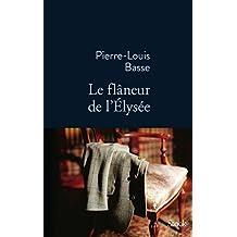 Le flâneur de l'Elysée (La Bleue) (French Edition)