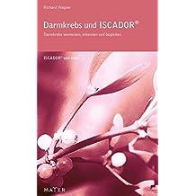 Darmkrebs und ISCADOR®: Darmkrebs vermeiden, erkennen, behandeln und begleiten. ISCADOR® und mehr.