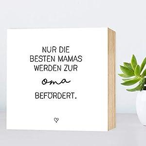 Die besten Mamas werden Oma - einzigartiges Holzbild 15x15x2cm zum Hinstellen/Aufhängen, echter Fotodruck mit Spruch auf Holz - schwarz-weißes Wand-Bild Aufsteller zur Dekoration oder Geschenk
