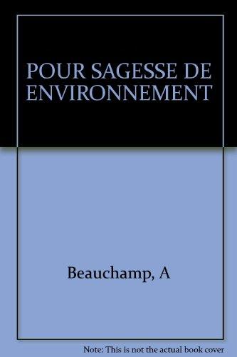 POUR SAGESSE DE ENVIRONNEMENT par A Beauchamp