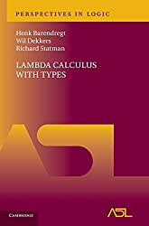 Lambda Calculus with Types (Perspectives in Logic) by Henk Barendregt (2013-06-20)