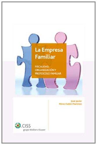 La empresa familiar: Fiscalidad, organización y protocolo familiar